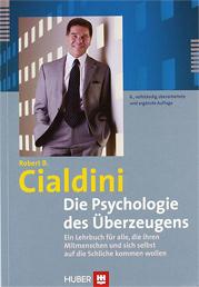 Die Psychologie des Überzeugens - Robert Cialdini
