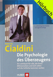 Die Psychologie des Überzeugens: 6 CDs für alle, die ihren Mitmenschen und sich selbst auf die Schliche kommen wollen